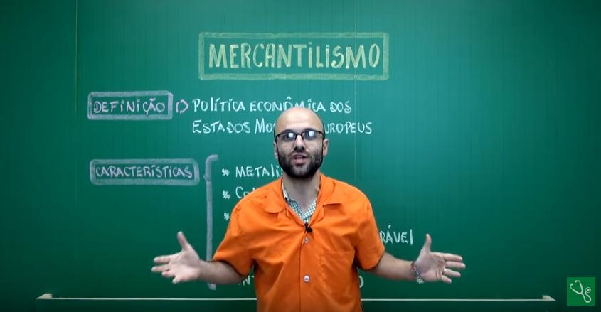 Aula em vídeo – Mercantilismo